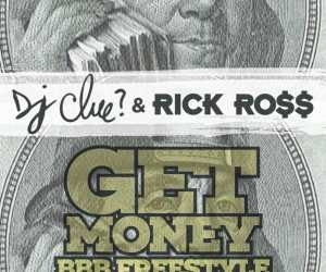 DJ Clue - Get Money (Freestyle) Ft Rick Ross
